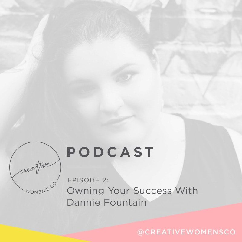 Episode #02: Owning Your Success with Dannie Fountain
