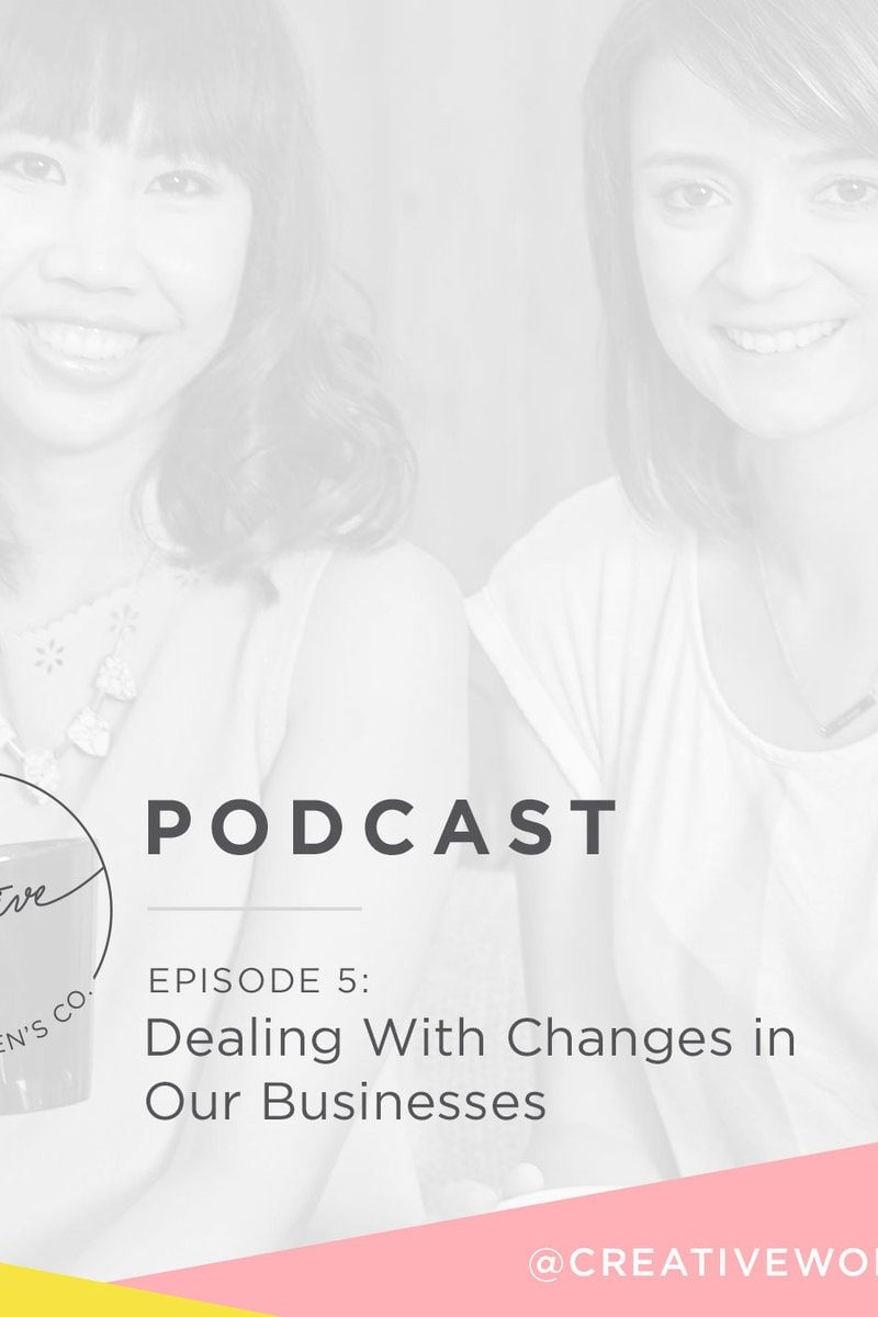 Episode #05: Dealing With Changes in Our Businesses